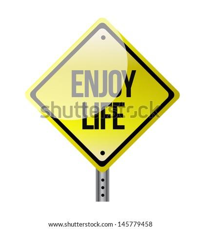 enjoy life road sign illustration over a white background - stock photo
