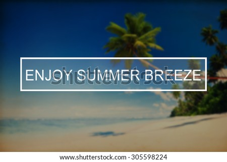 Enjoy Summer Breeze Friendship Beach Vacation Concept - stock photo