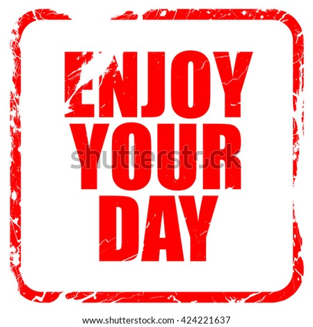 enjoy your day, red rubber stamp with grunge edges