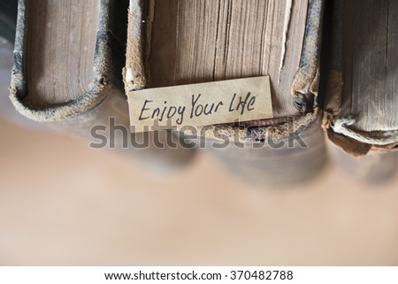 Enjoy your life quote