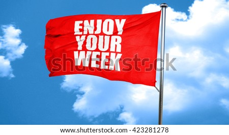 enjoy your week, 3D rendering, a red waving flag - stock photo