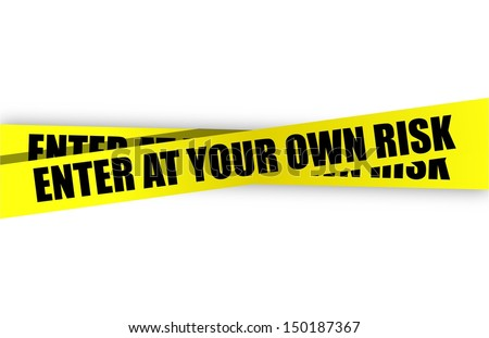 enter at your own risk yellow caution tape illustration design