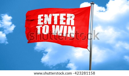 enter to win, 3D rendering, a red waving flag - stock photo