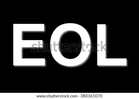 "EOL an abbreviation or acronym for ""End of Life"" used often as a technology term."