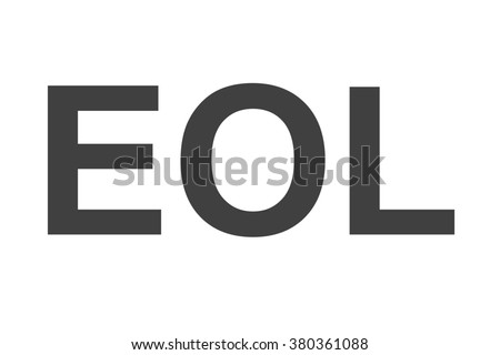 "EOL an abbreviation or acronym for ""End of Life"" used often as a technology term. - stock photo"