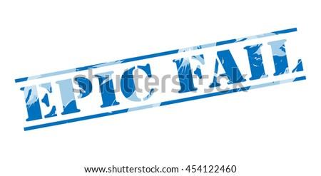 epic fail blue stamp on white background - stock photo