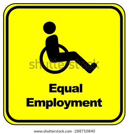 Equal Employment Sign. People with disabilities must have equal opportunities on the job market  - stock photo