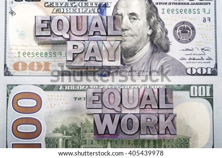 equal pay for equal work concept made from metallic letterpress type on US dollar banknotes - stock photo