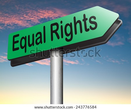 equal rights road sign no discrimination and same opportunities for all women man disabled black and white solidarity discrimination of people with disability or physical and mental handicap  - stock photo