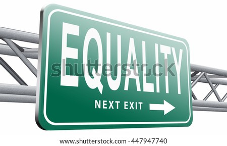 Equality and solidarity equal rights and opportunities no discrimination, road sign, billboard,3D illustration isolated on white.   - stock photo
