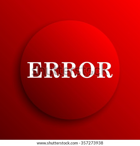 error icon. Internet button on white background. - stock photo