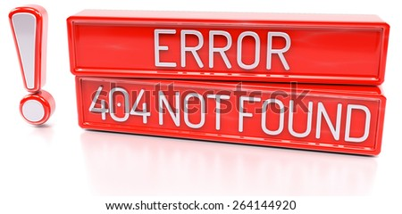 Error 404 Not Found - 3d banner, isolated on white background - stock photo