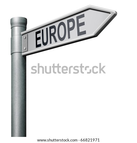 Europe road sign arrow indicating direction to the old continent - stock photo