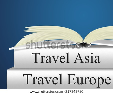 Europe Travel Showing Far East And Tours