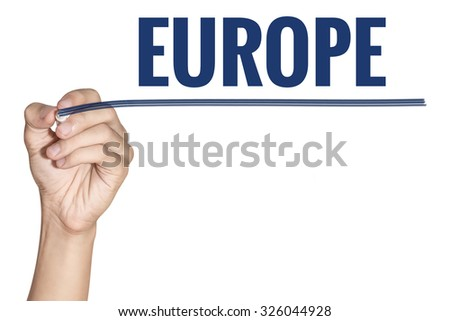 Europe word writting by men hand holding blue highlighter pen with line on white background - stock photo