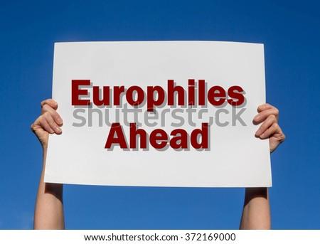 Europhiles Ahead card against a clear blue sky background - stock photo