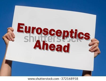 Eurosceptics Ahead card against a clear blue sky background - stock photo