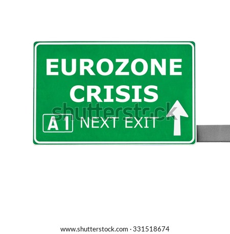 EUROZONE CRISIS  road sign isolated on white - stock photo