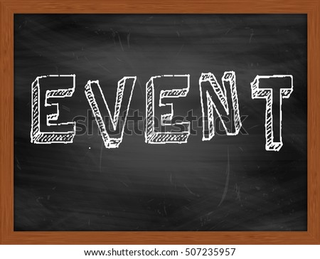 EVENT hand writing chalk text on black chalkboard