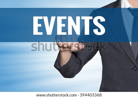 Events word Business man touching on blue virtual screen - stock photo