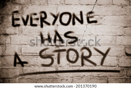 Everyone Has A Story Concept - stock photo