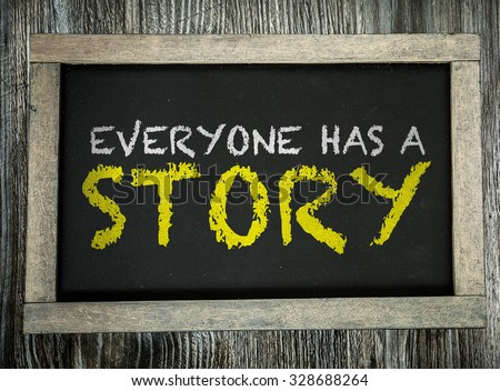 Everyone Has a Story written on chalkboard - stock photo