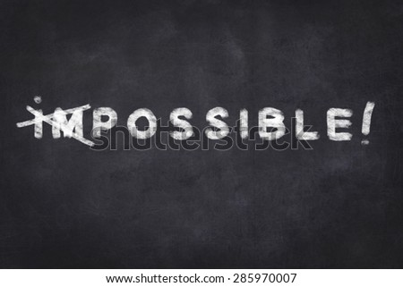 everything is possible -motivation text on chalkboard
