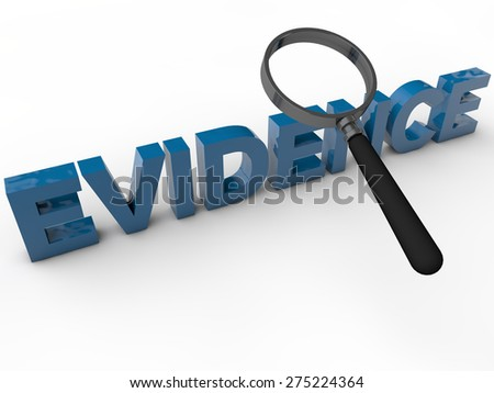 Evidence - 3D Text over white Background - stock photo