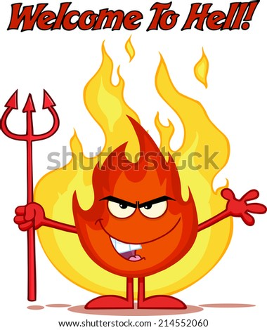 Evil Fire Cartoon Mascot Character Holding Up A Pitchfork In Front Of Flames With Text