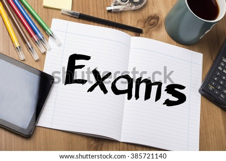 Exams - Note Pad With Text On Wooden Table - with office  tools