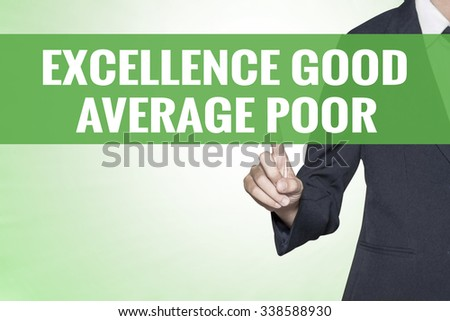 Excellence Good Average Poor word on green virtual screen touching by business woman - stock photo