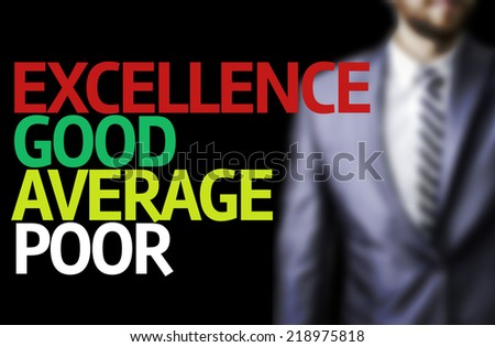 Excellence Good Average Poor written on a board with a business man on background - stock photo
