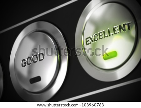 excellent button pressed with light of a green led, there is also a good button viewable, symbol of excellence