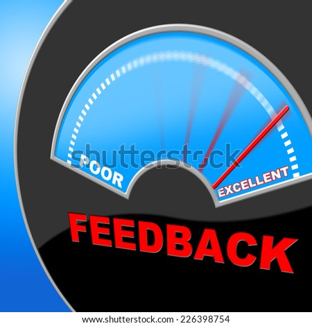 Excellent Feedback Meaning Review Superiority And Satisfaction - stock photo