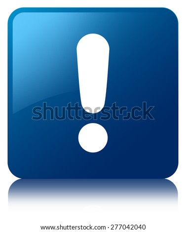 Exclamation mark icon blue square button - stock photo