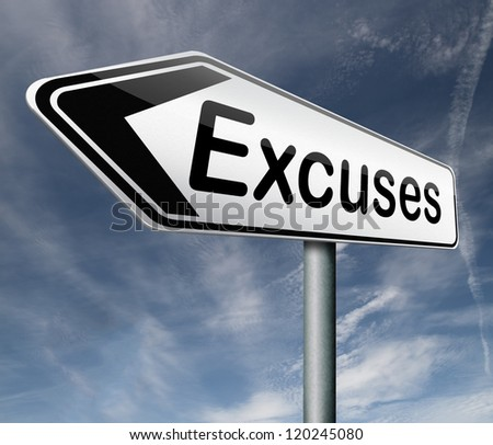 excuses making excuse after mistake or error justify your choice - stock photo