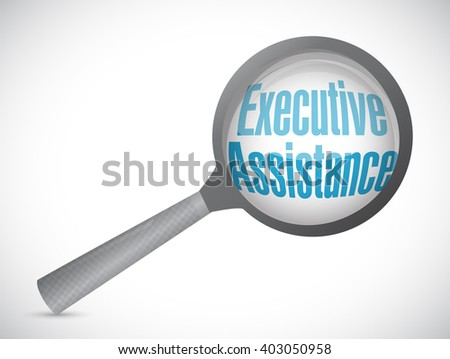 executive assistance magnify glass sign concept illustration design graphic - stock photo