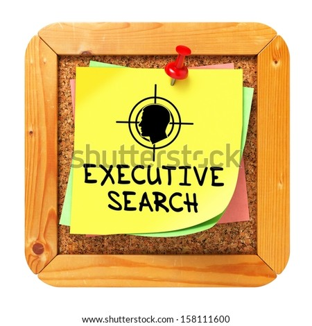 Executive Search, Yellow Sticker on Cork Bulletin or Message Board. Business Concept. 3D Render. - stock photo
