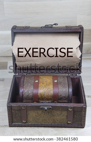 exercise is written on the Brown torn paper in the treasure box.