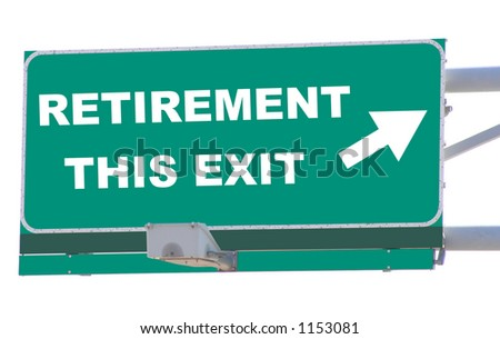 Exit sign concepts retirement this exit isolated - stock photo