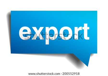 export blue 3d realistic paper speech bubble isolated on white - stock photo