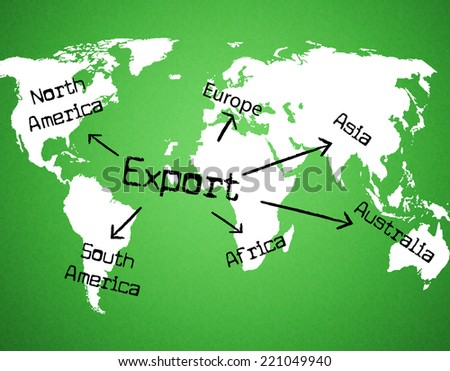 Export Worldwide Indicating International Selling And Globe - stock photo