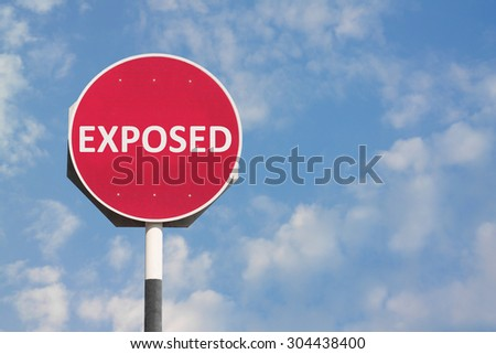 Exposed Sign