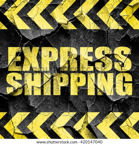 express shipping, black and yellow rough hazard stripes - stock photo