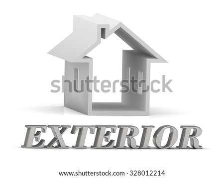 EXTERIOR- inscription of silver letters and white house on white background - stock photo