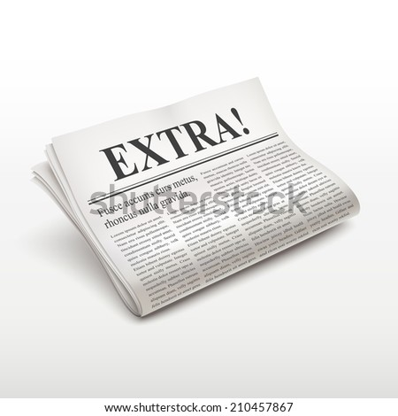 extra word on newspaper over white background