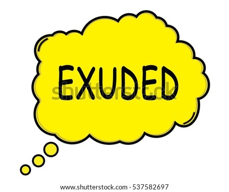 Exuding exuding stock photos, royalty-free images & vectors - shutterstock