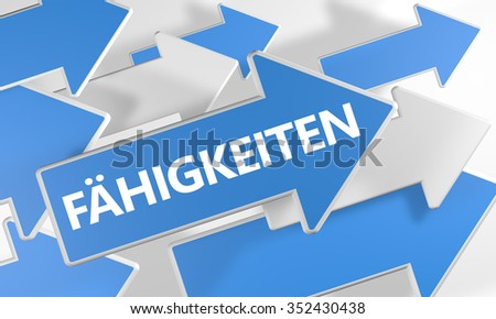 F�¤higkeiten - german word for skills, ability or competence - 3d render concept with blue and white arrows flying over a white background. - stock photo