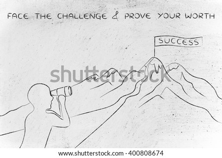 face the challenge & prove your worth: person with binoculars looking at the path to reach a Success banner on top of a mountain
