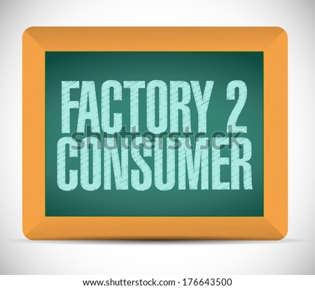 factory to customers written on a chalkboard. illustration design over a white background - stock photo